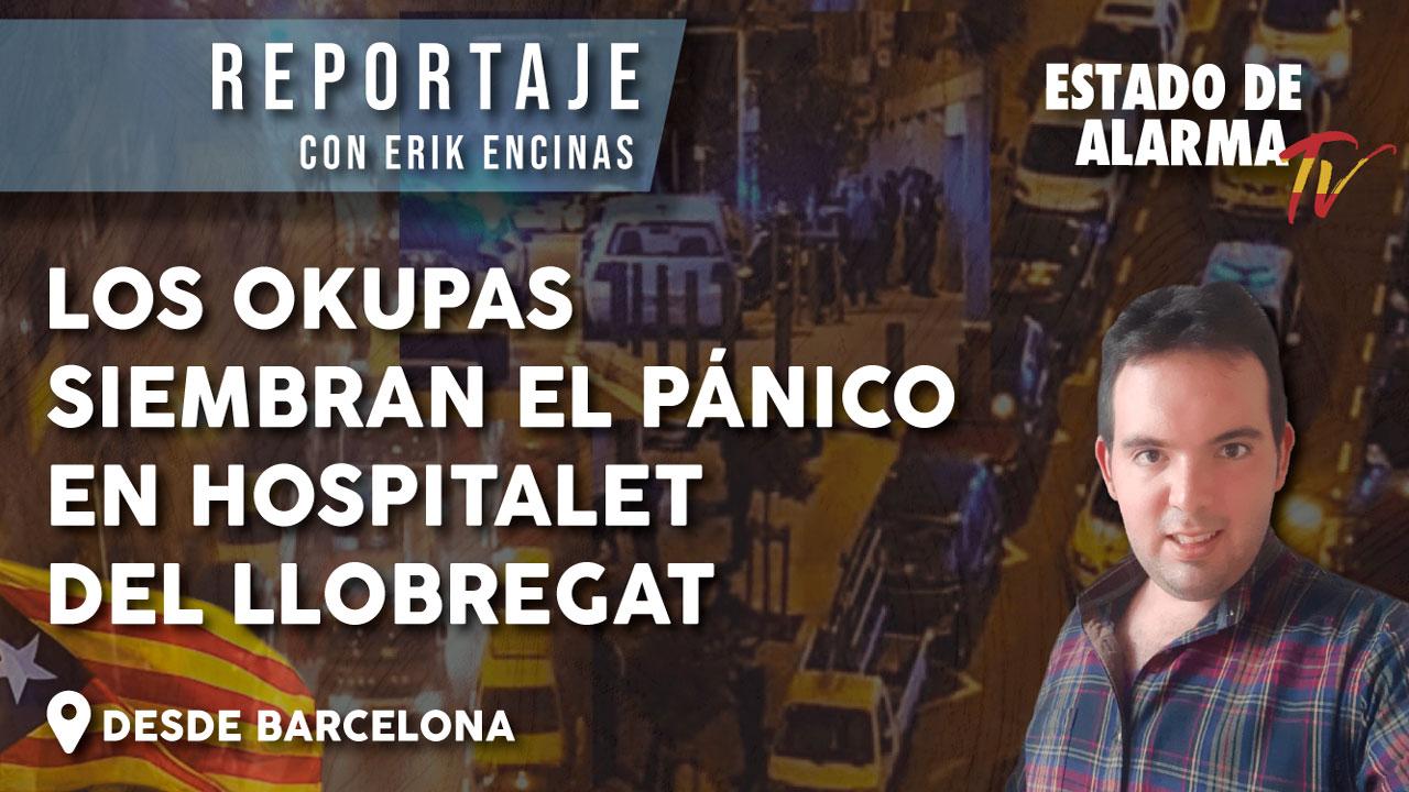 REPORTAJE: Los OKUPAS siembran el PÁNICO en HOSPITALET del Llobregat