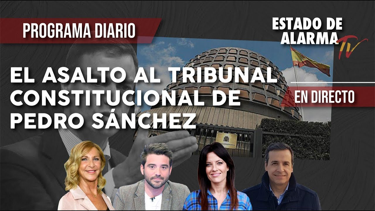 El ASALTO al TRIBUNAL CONSTITUCIONAL de PEDRO SÁNCHEZ