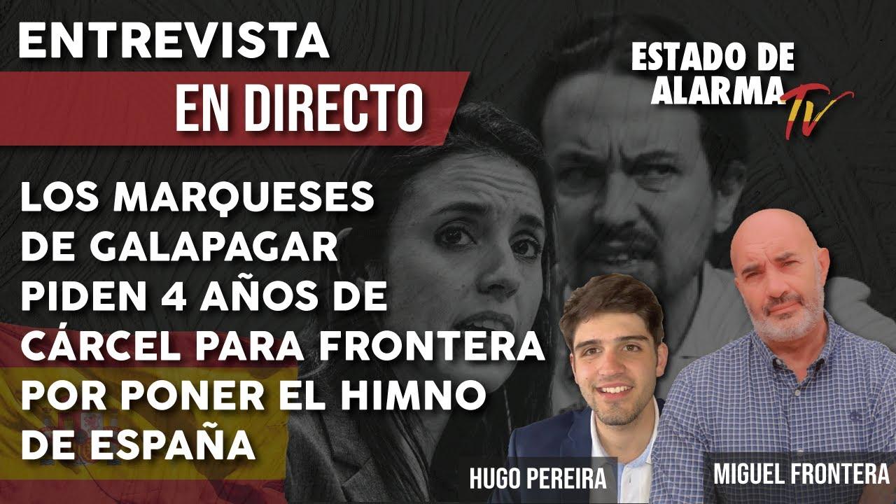 Los MARQUESES de GALAPAGAR piden 4 AÑOS de CÁRCEL para FRONTERA por PONER el HIMNO de ESPAÑA