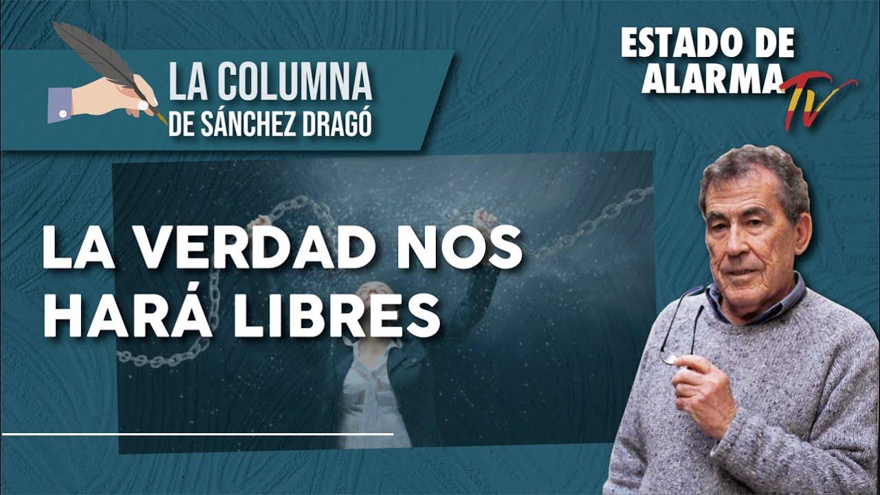 La VERDAD nos HARÁ LIBRES: La Columna de Sánchez Dragó