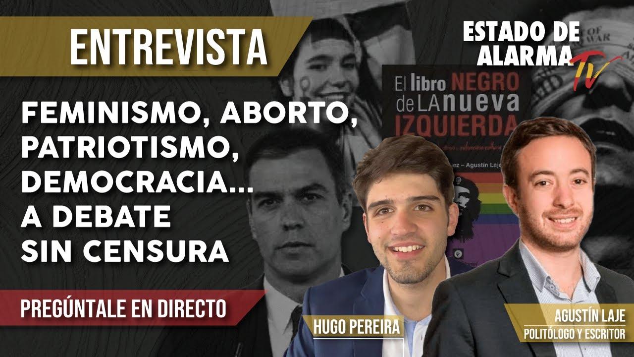EN DIRECTO con AGUSTÍN LAJE: FEMINISMO, ABORTO, PATRIOTISMO, DEMOCRACIA...a DEBATE SIN CENSURA