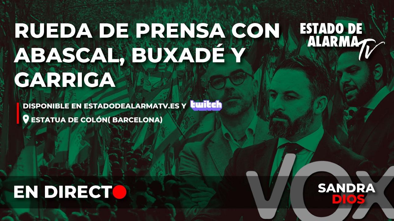 EN DIRECTO | Rueda de prensa con Abascal, Buxadé y Garriga desde Barcelona con Sandra Dios
