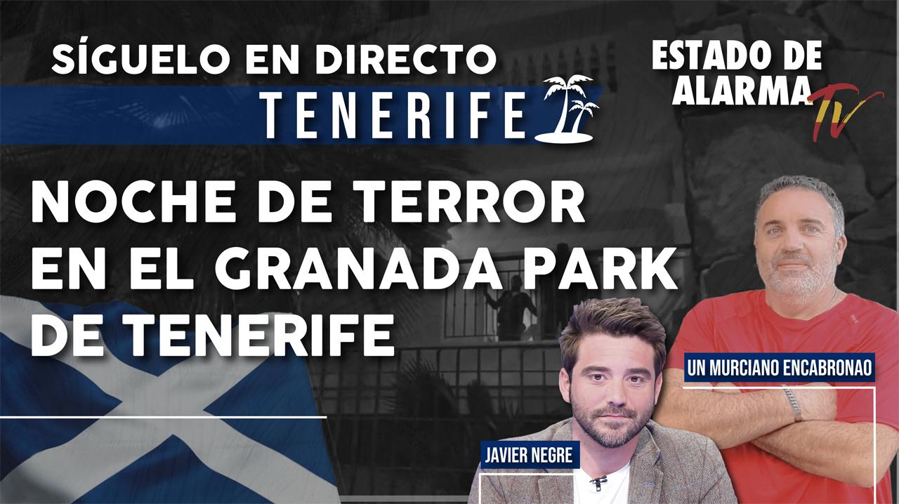 NOCHE de TERROR en el GRANADA PARK de TENERIFE: Un Murciano Encabronao en DIRECTO