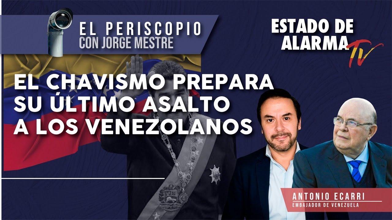 El CHAVISMO prepara su ÚLTIMO ASALTO a los VENEZOLANOS, El Periscopio con Jorge Mestre