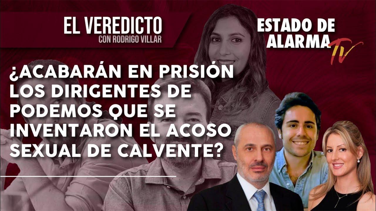EL VEREDICTO Rodrigo Villar: ¿Acabarán en prisión los dirigentes de PODEMOS del caso CALVENTE?