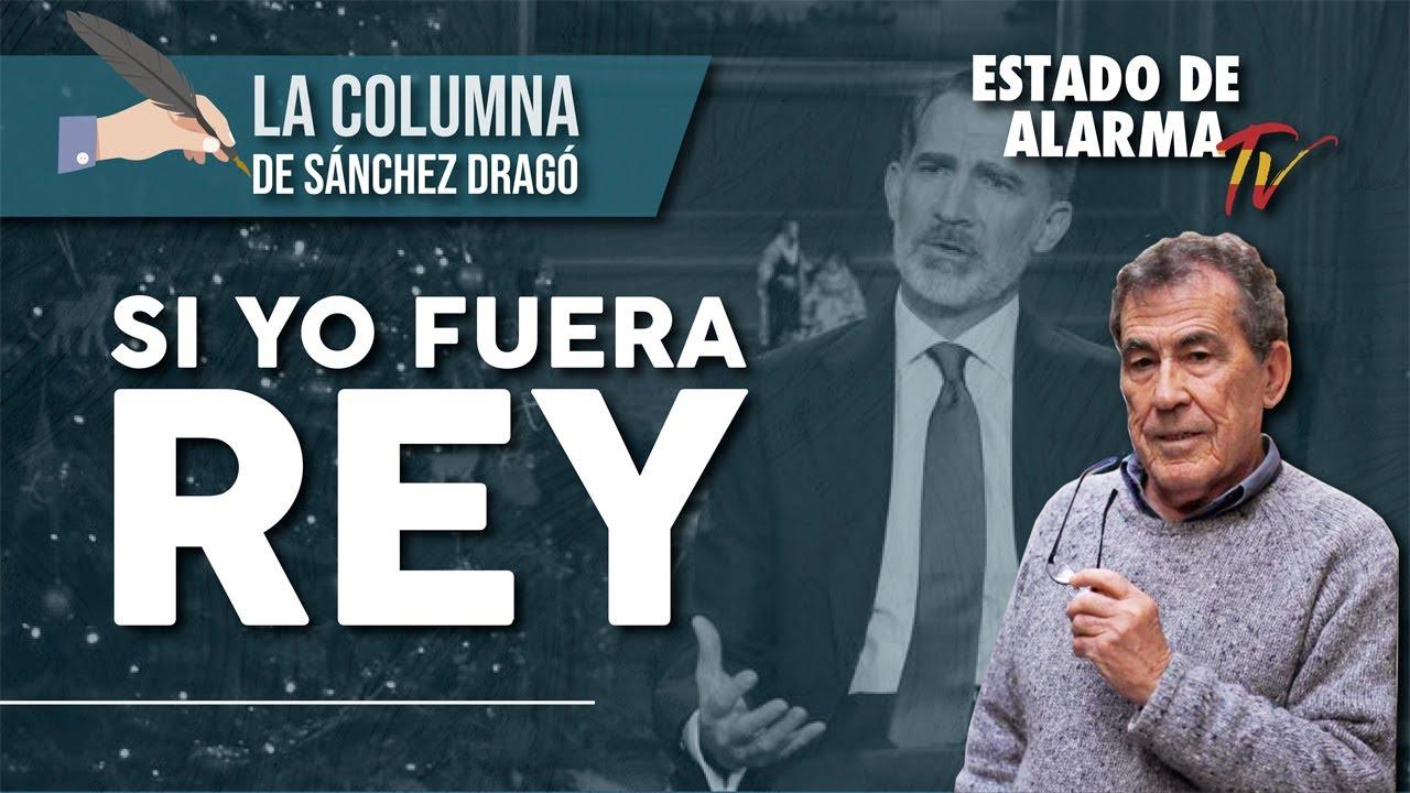 Si YO fuera REY, La Columna de Sánchez Dragó