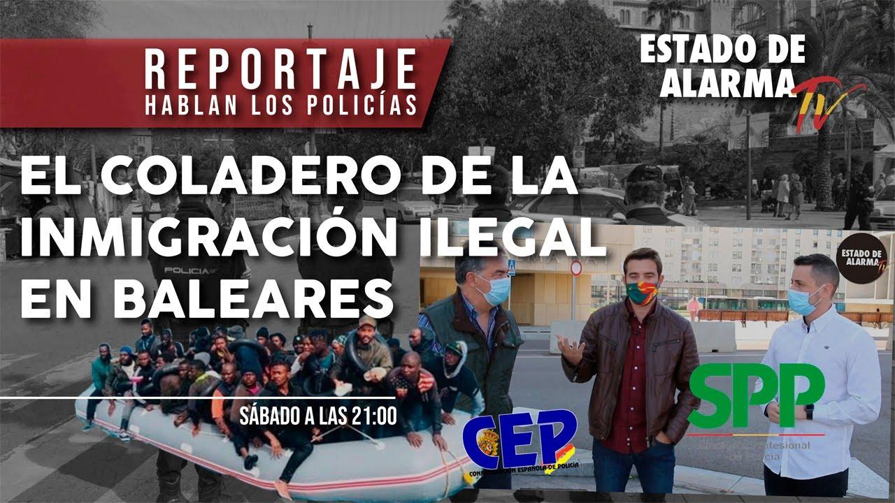REPORTAJE | HABLAN los POLICÍAS del COLADERO de la INMIGRACIÓN ILEGAL en BALEARES, Javier Negre