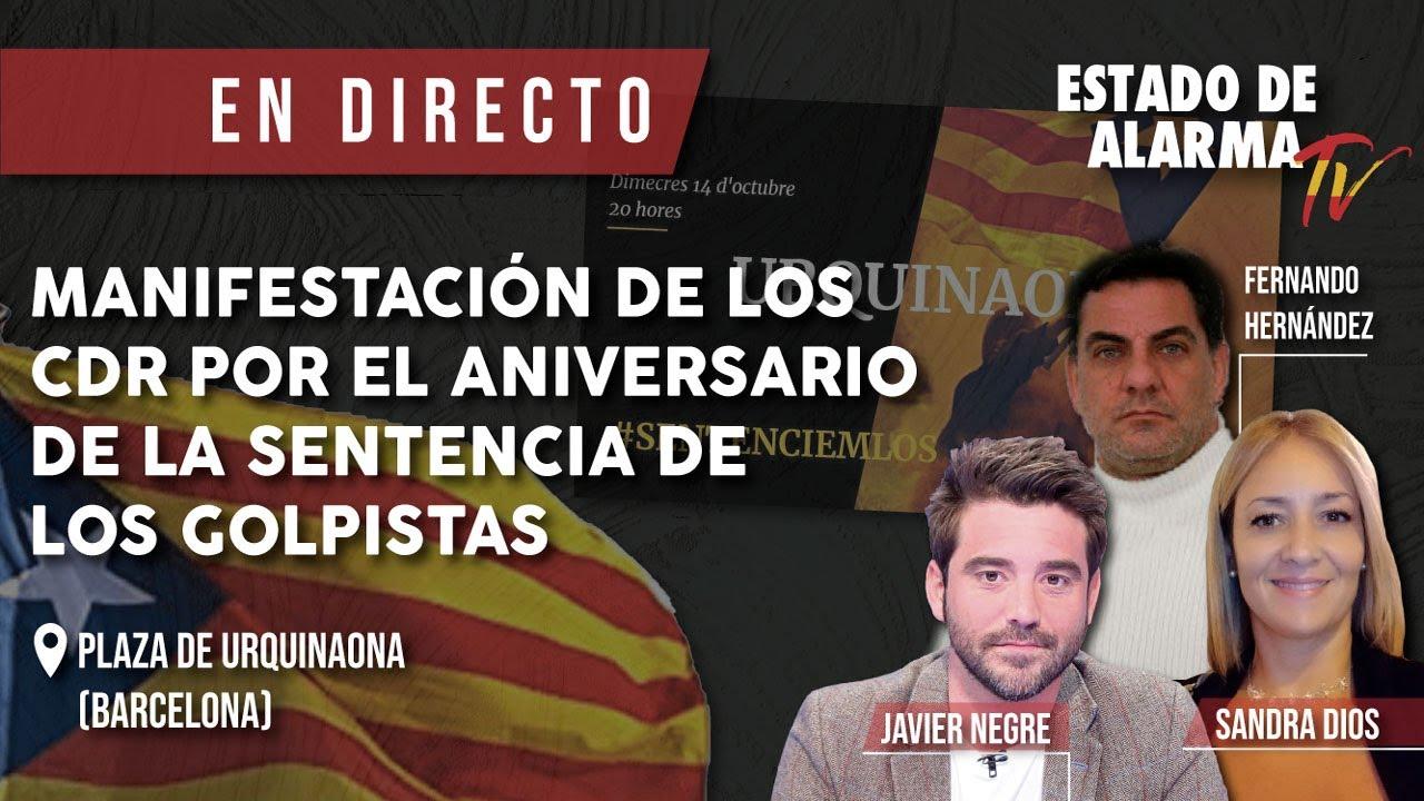 DIRECTO MANIFESTACIÓN Golpista CDR BARCELONA Urquinaona sentencia procés