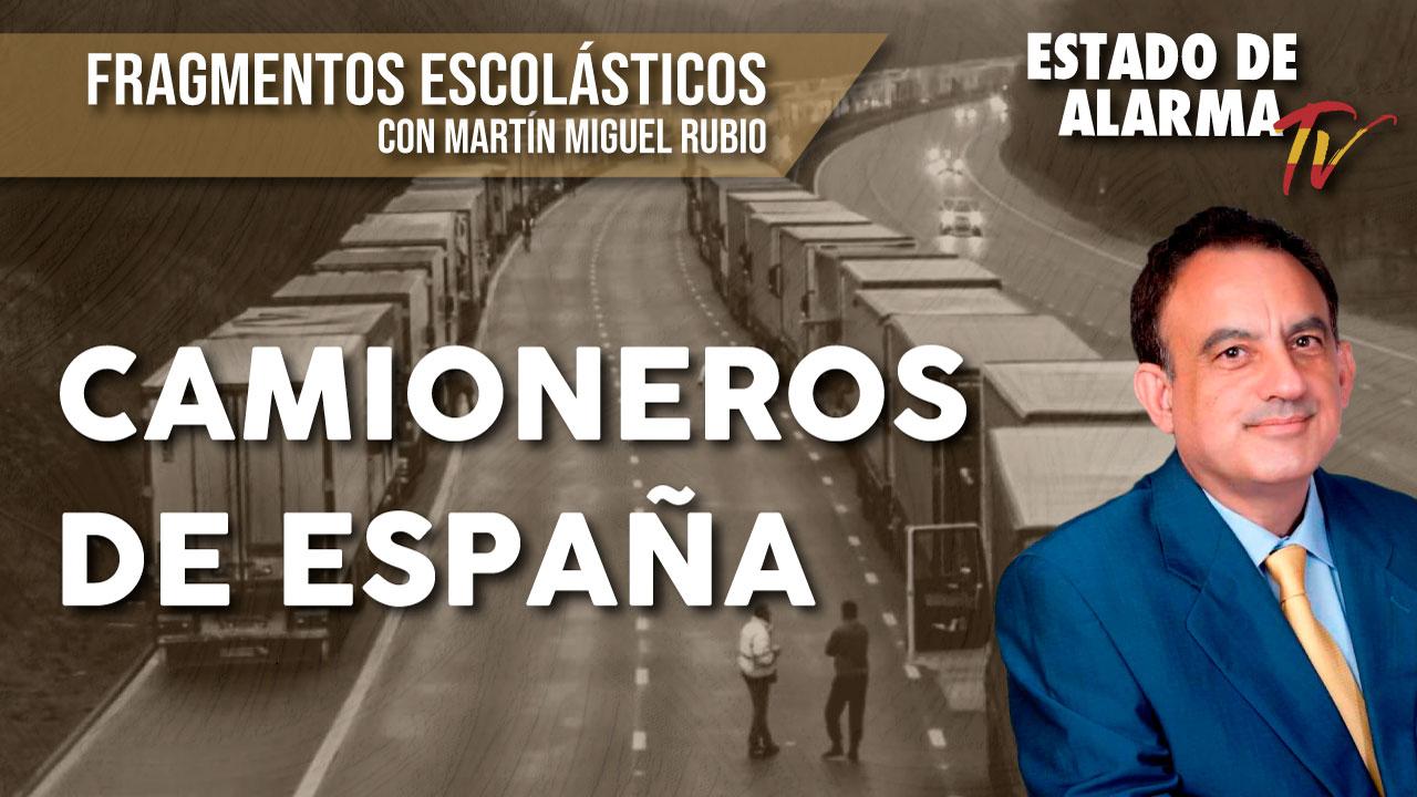 FRAGMENTOS ESCOLÁSTICOS con Martín Miguel Rubio CAMIONEROS de ESPAÑA