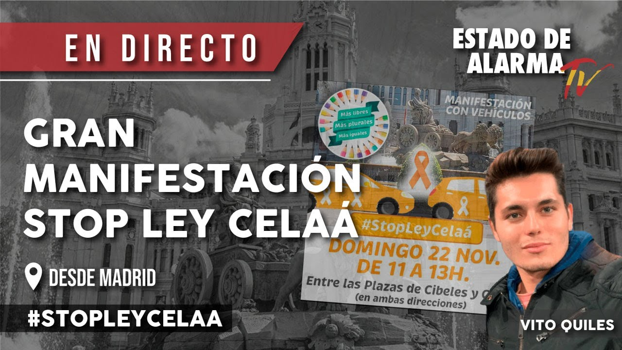 EN DIRECTO | Gran manifestación en Madrid contra la LEY CELÁA #StopLeyCeláa