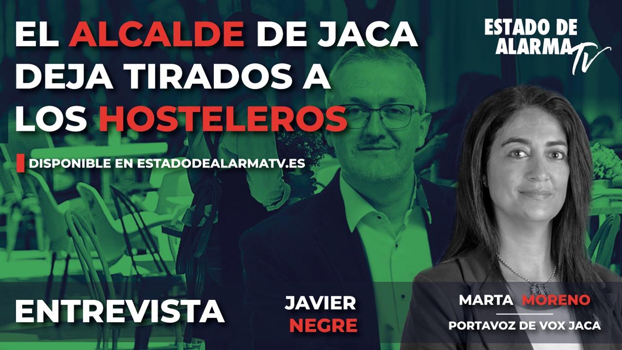 ENTREVISTA a MARTA MORENO, PORTAVOZ de VOX. El ALCALDE de JACA deja TIRADOS a los HOSTELEROS