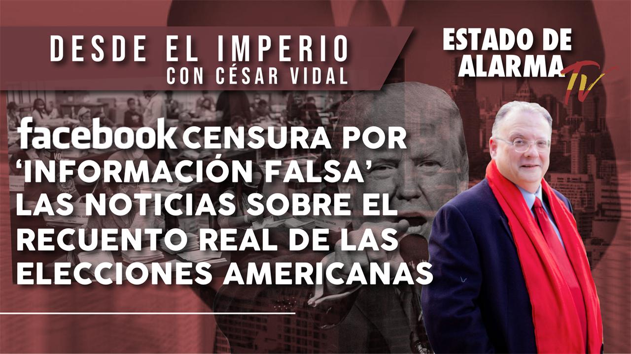 Facebook CENSURA por 'INFORMACIÓN FALSA' las NOTICIAS sobre el RECUENTO REAL de las ELECCIONES AMERICANAS