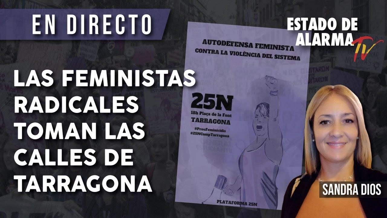EN DIRECTO | Las FEMINISTAS RADICALES toman las CALLES de TARRAGONA con Sandra Dios