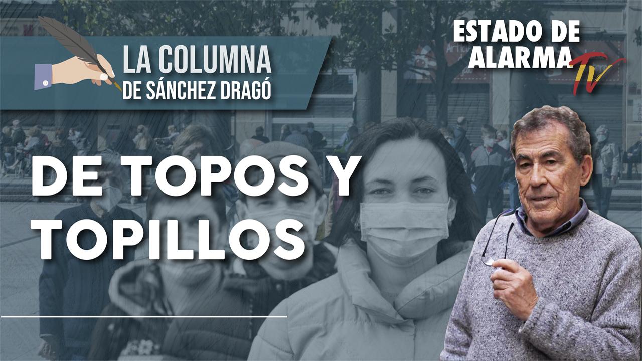 De TOPOS y TOPILLOS, La Columna de Sánchez Dragó