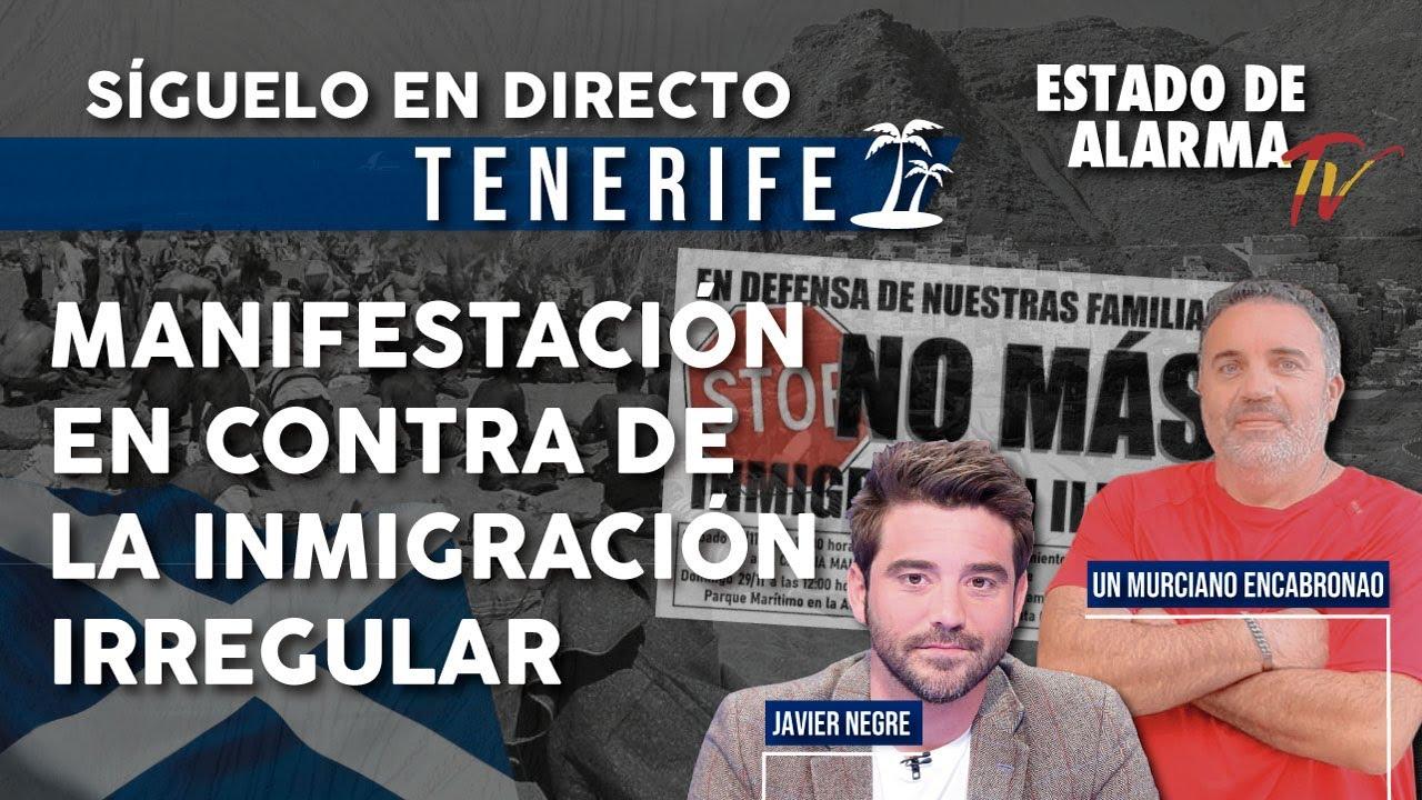 DIRECTO Manifestación VOX contra INVASIÓN MIGRATORIA Tenerife Murciano Encabronao y Negre