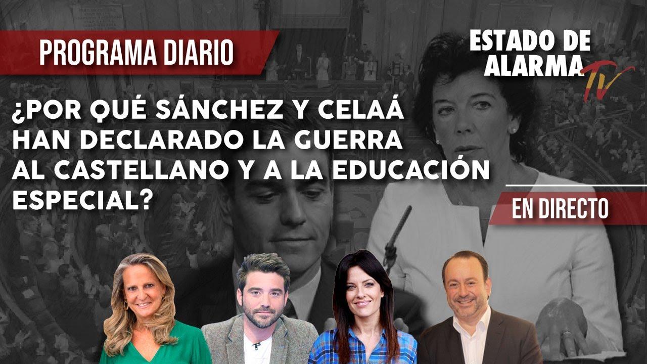 ¿Por qué SÁNCHEZ y CELAÁ han DECLARADO la GUERRA al CASTELLANO y a la EDUCACIÓN ESPECIAL?