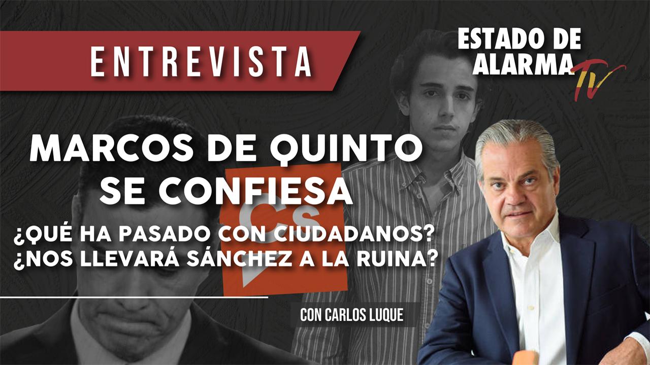MARCOS de QUINTO se CONFIESA: ¿Qué ha pasado con CIUDADANOS?¿Nos llevará SÁNCHEZ a la RUINA?