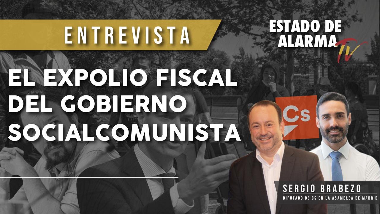 El EXPOLIO FISCAL del GOBIERNO SOCIALCOMUNISTA, entrevista a Sergio Brabezo