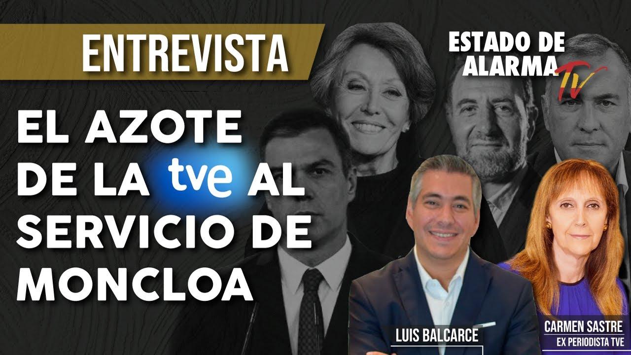 El AZOTE de la TVE al SERVICIO de MONCLOA: Luis Balcarce entrevista a Carmen Sastre