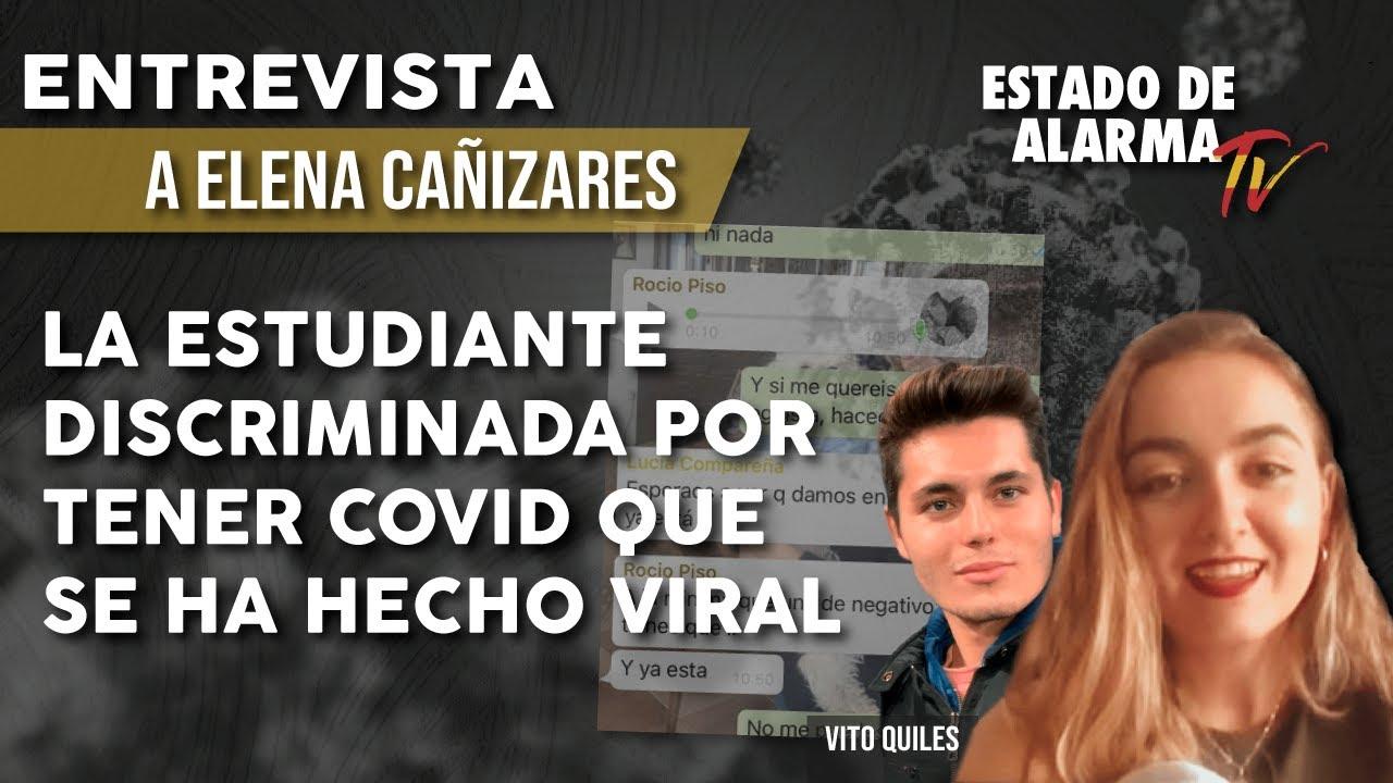 La ESTUDIANTE DISCRIMINADA por tener COVID que se ha hecho VIRAL, Vito Quiles entrevista a Elena Cañizares