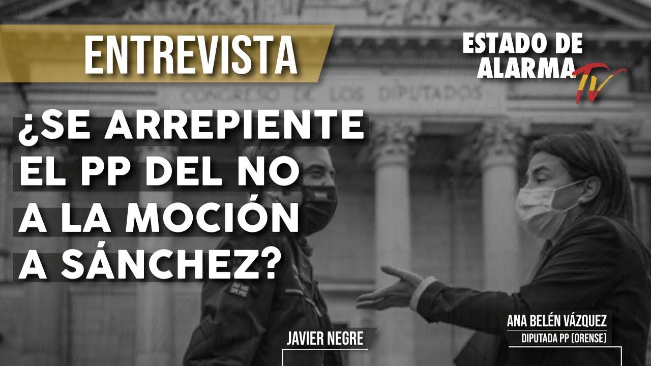 ¿Se ARREPIENTE el PP del NO a la MOCIÓN a SÁNCHEZ? Javier Negre entrevista a Ana Vázquez del PP