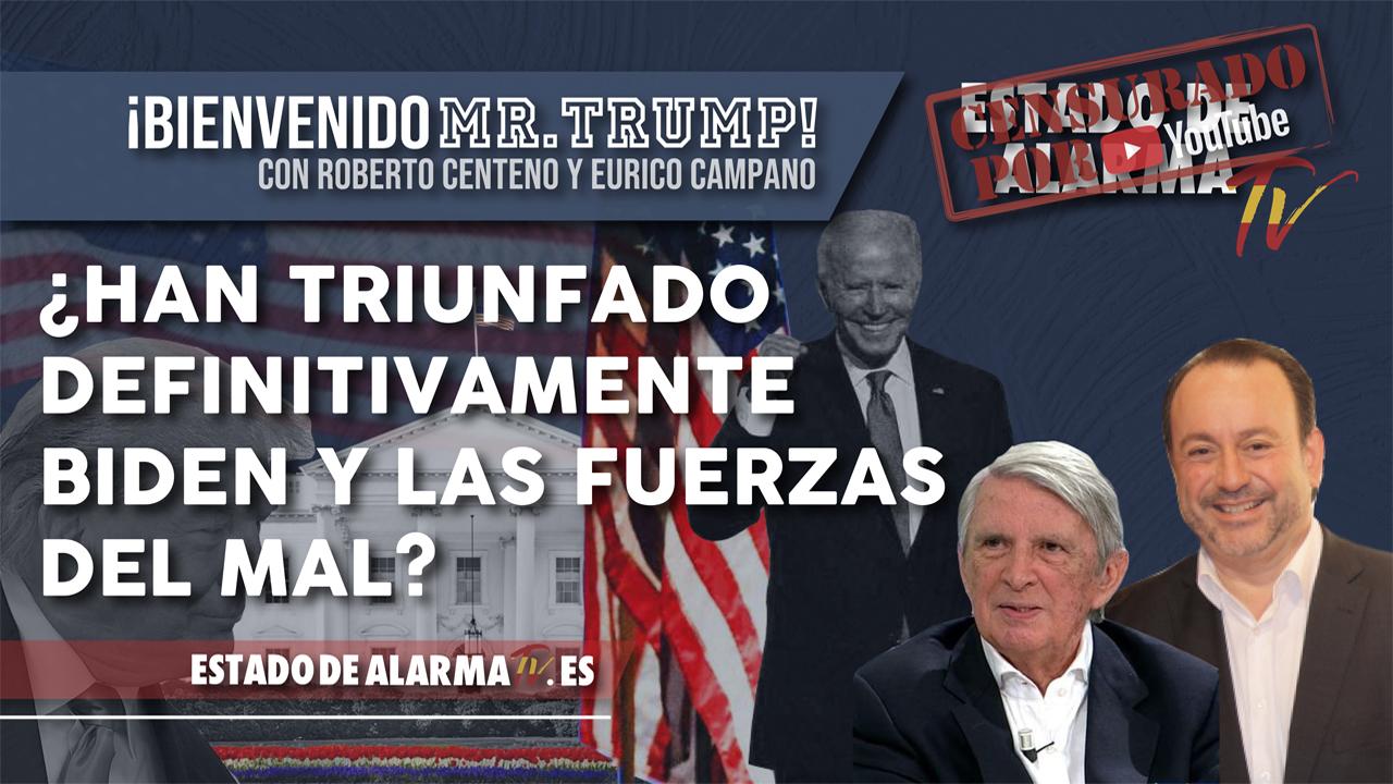 ¿Han TRIUNFADO definitivamente BIDEN y las FUERZAS del MAL? ¡Bienvenido Mr.Trump con Roberto Centeno