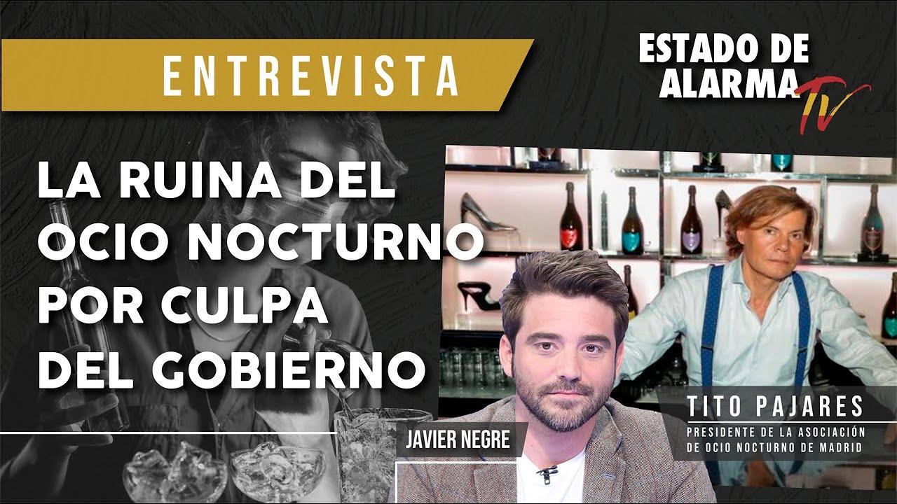 La RUINA del OCIO NOCTURNO por CULPA del GOBIERNO, Javier Negre entrevista a Tito Pajares
