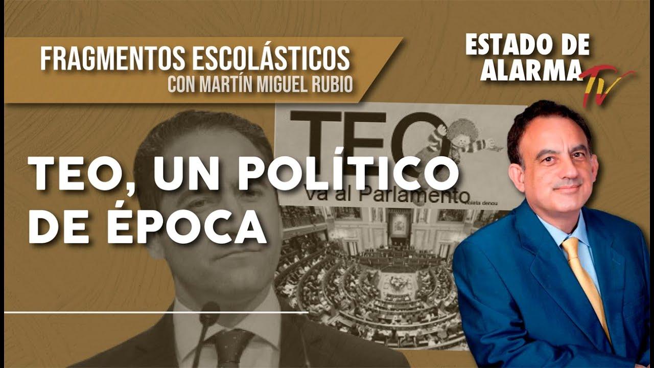 TEO, un POLÍTICO de ÉPOCA: Los Fragmentos Escolásticos de Martín Miguel Rubio