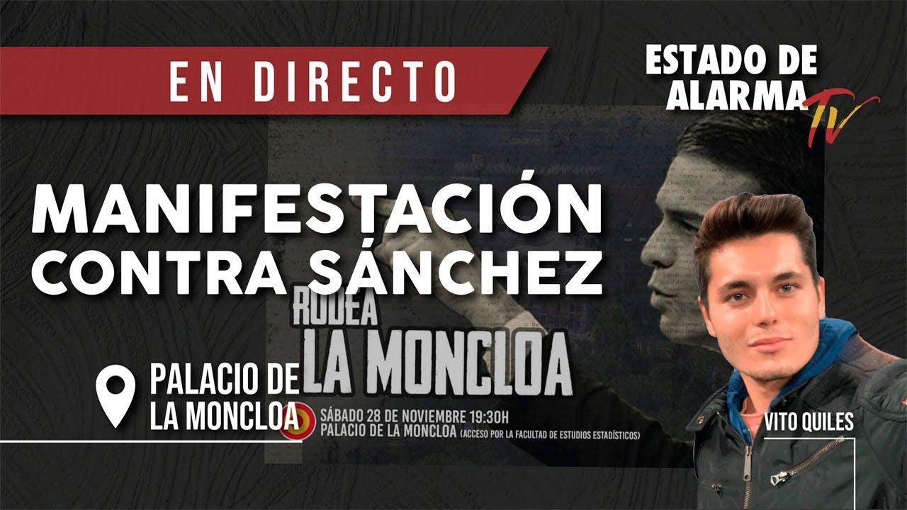 EN DIRECTO | MANIFESTACIÓN contra SÁNCHEZ en el PALACIO de la MONCLOA con Vito Quiles