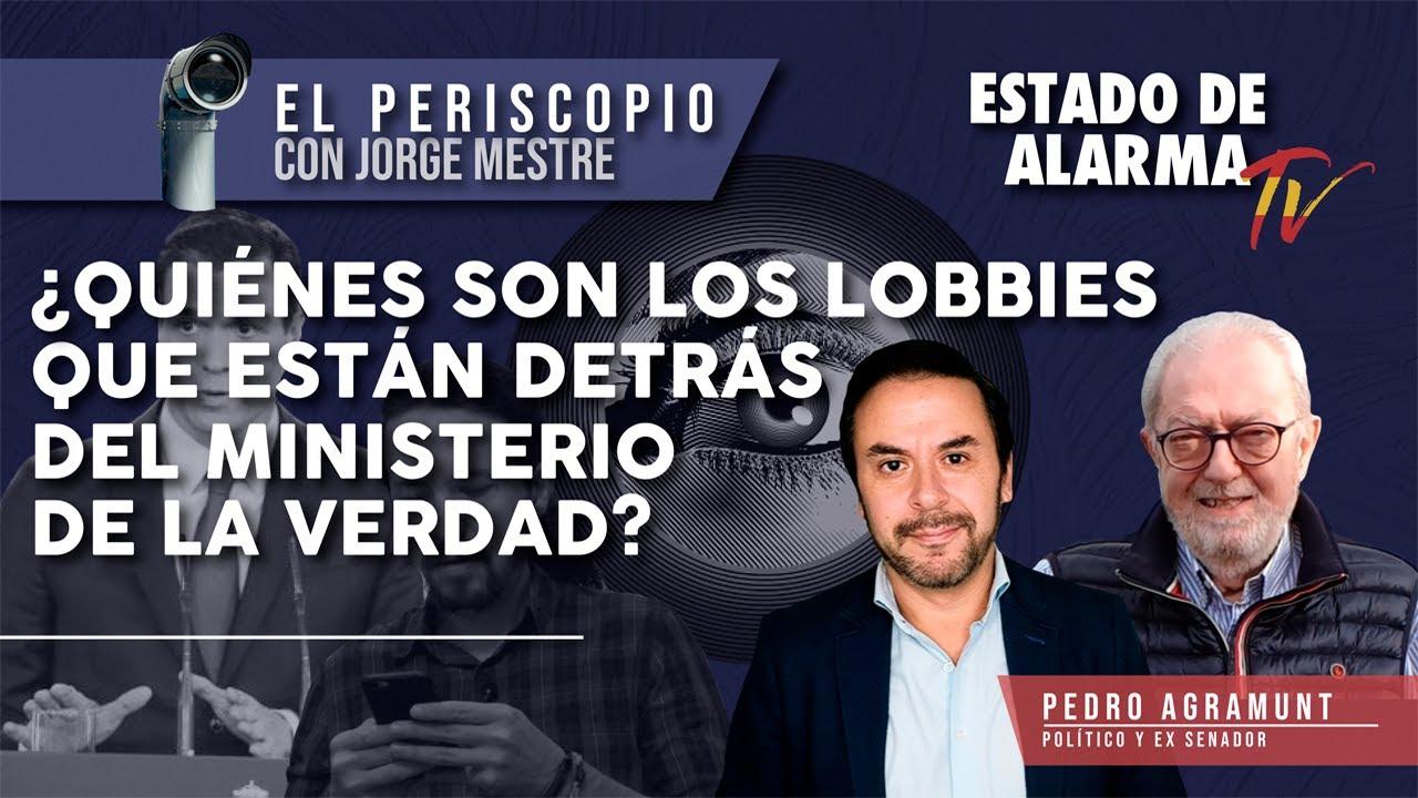 ¿Quiénes son los LOBBIES que ESTÁN DETRÁS del MINISTERIO de la VERDAD? El Periscopio de Jorge Mestre