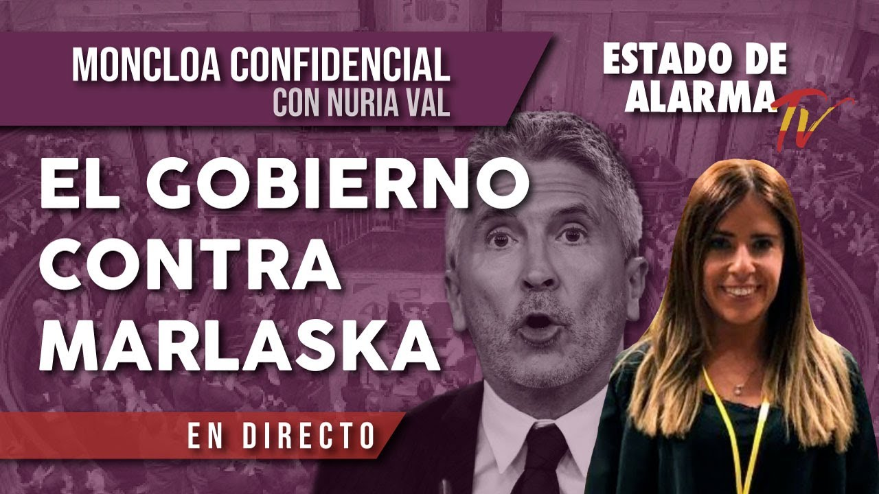 El GOBIERNO contra MARLASKA: Moncloa Confidencial con Nuria Val