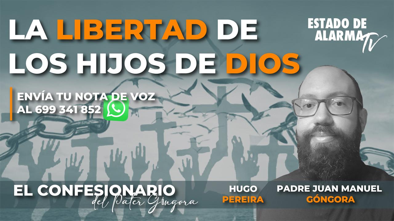 En DIRECTO PATER GÓNGORA: La LIBERTAD de los HIJOS de DIOS
