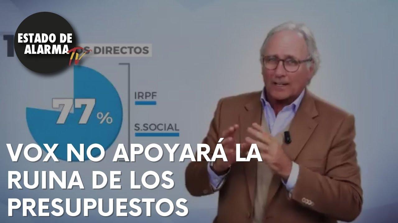 ¿Por qué VOX NO va a apoyar los PRESUPUESTOS de la RUINA?