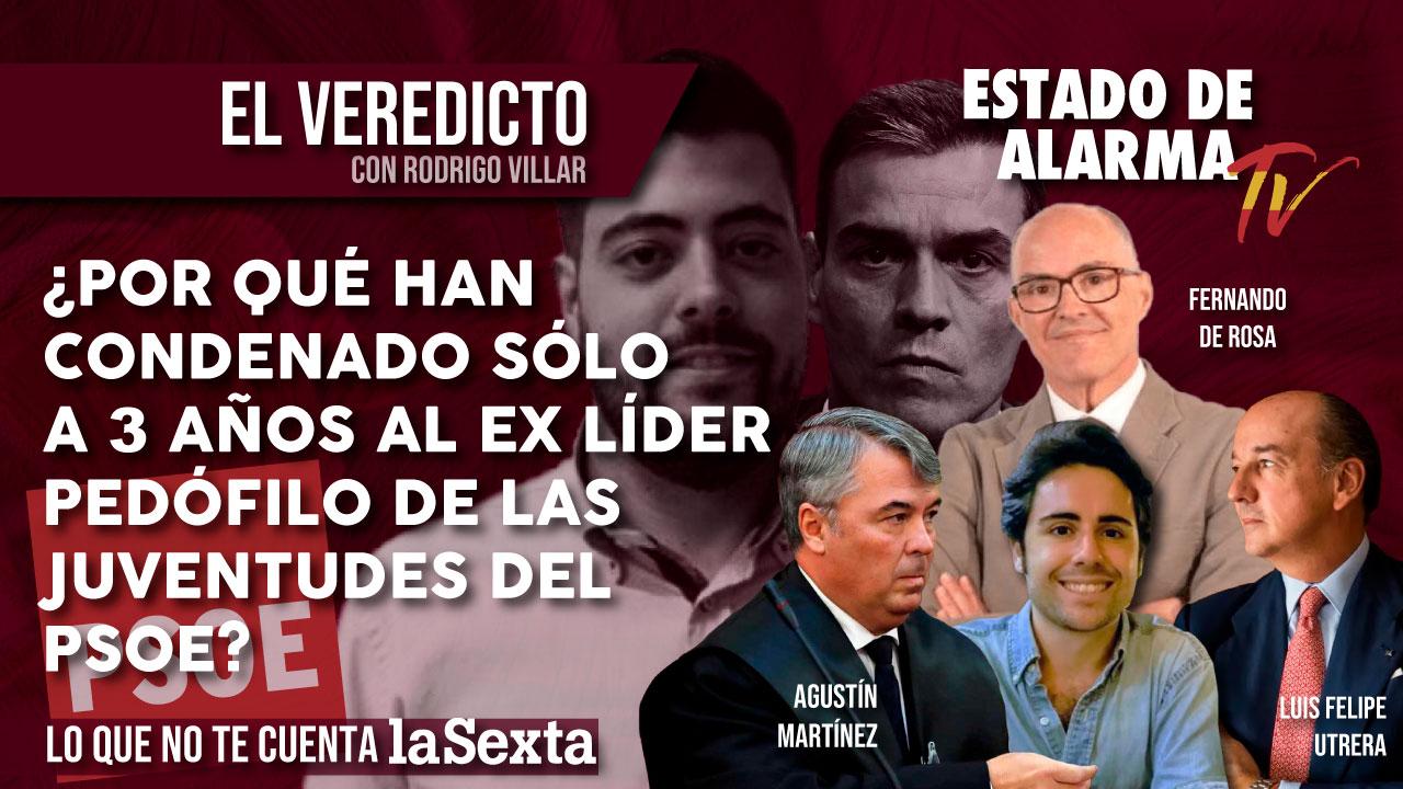 El VEREDICTO: ¿Por qué han CONDENADO sólo a 3 AÑOS al EX LÍDER PEDÓFILO de las juventudes del PSOE?