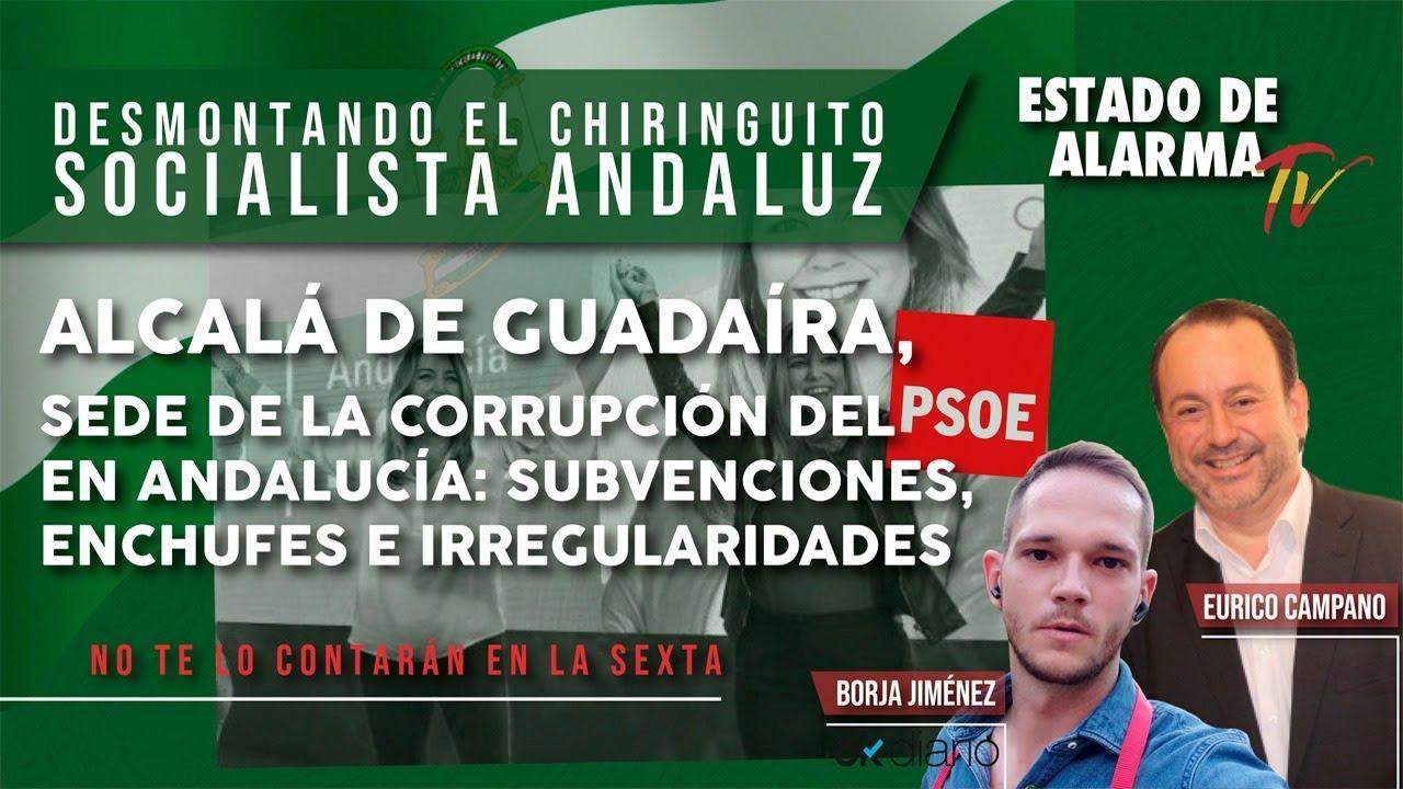 ALCALÁ de GUADAÍRA, SEDE de la CORRUPCIÓN del PSOE en ANDALUCÍA: SUBVENCIONES, ENCHUFES e IRREGULARIDADES
