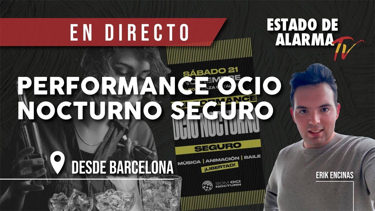 EN DIRECTO| PERFORMANCE OCIO NOCTURNO SEGURO desde BARCELONA con Erik Encinas