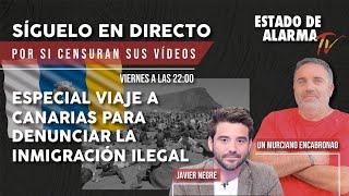 EN DIRECTO con UN MURCIANO ENCABRONAO: VIAJE a CANARIAS para DENUNCIAR la INMIGRACIÓN ILEGAL