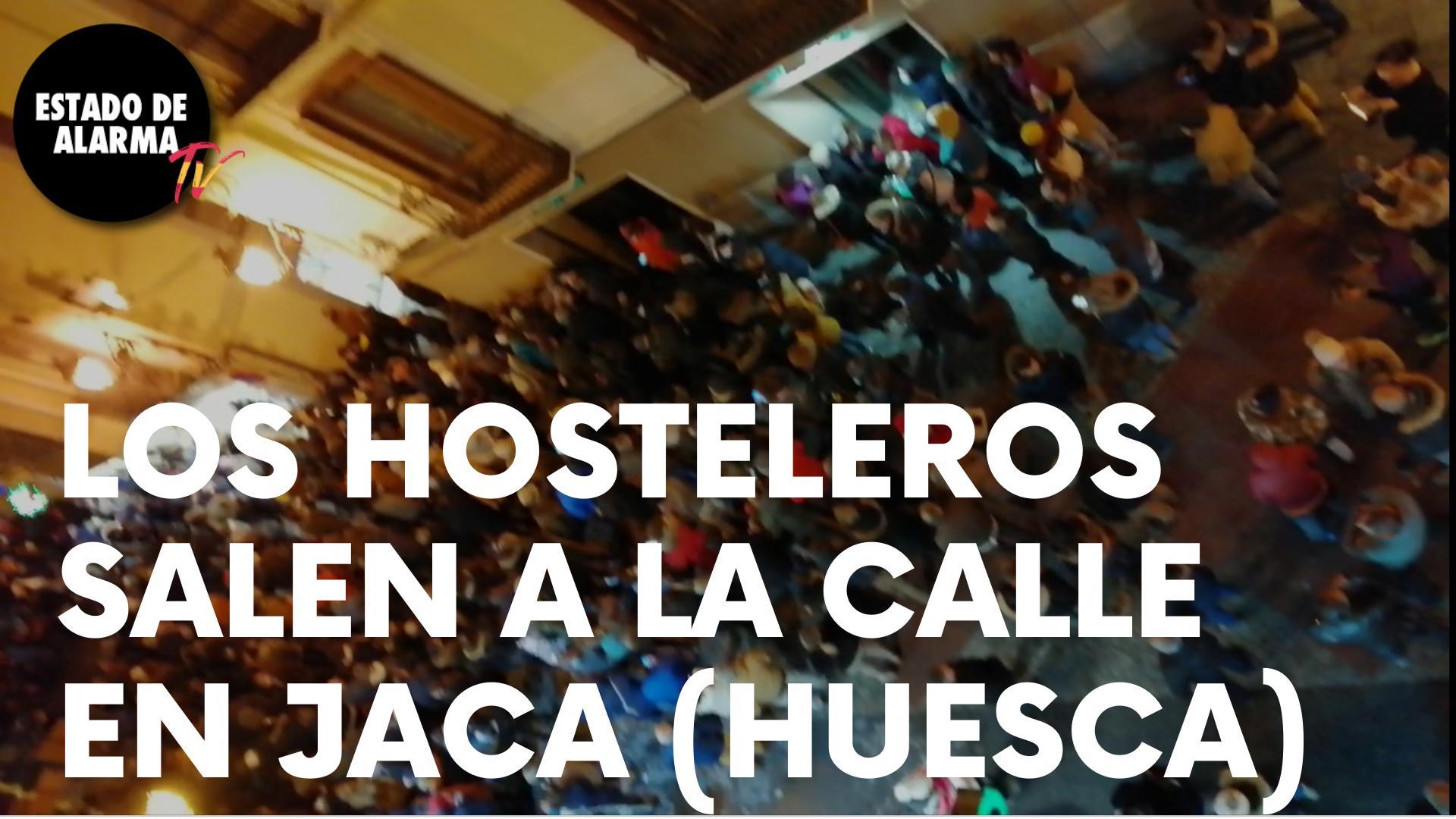 Los HOSTELEROS ESTALLAN con una CACEROLADA en las calles de JACA contra LAMBÁN