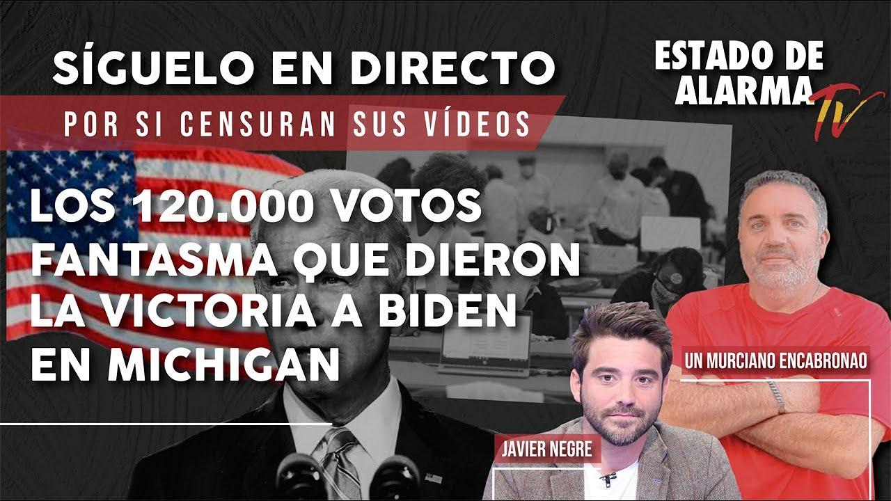 Los 120.000 VOTOS FANTASMA que DIERON la VICTORIA a BIDEN en MICHIGAN, Un Murciano Encabronao