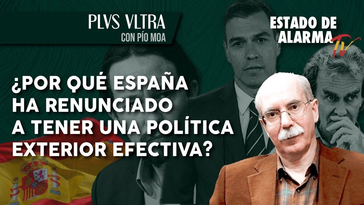 ¿Por qué ESPAÑA ha RENUNCIADO a tener una POLÍTICA EXTERIOR EFECTIVA? En Plvs Vltra con Pío Moa